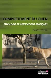 Comportement du Chien - éthologie et applications pratiques par  Isabelle Vieira